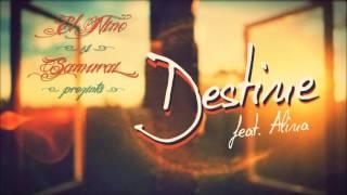 El Nino si Samurai - DESTINE feat. Alina (prod. Carpatin Beats)