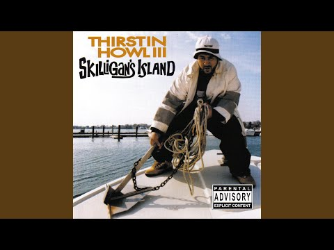 Thirstin Howl III - Skilligans Island 代理進口美版