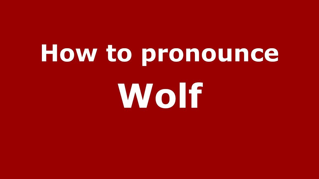 How to pronounce Wolf (American English/US) - PronounceNames.com