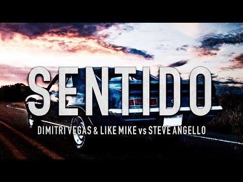 Dimitri Vegas & Like Mike vs Steve Angello - Sentido