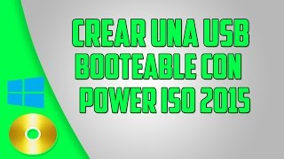 Como crear una USB Booteable con PowerISO 2015 - HD