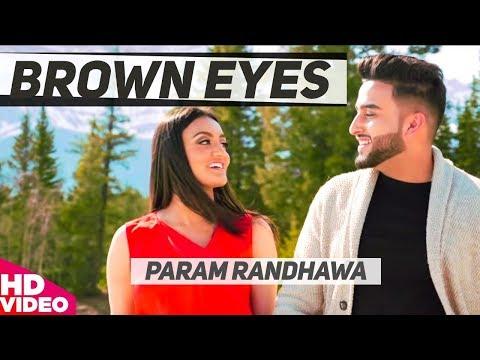 Brown Eyes I Param Randhawa I Rupan Bal Films I Latest Punjabi Song 2018