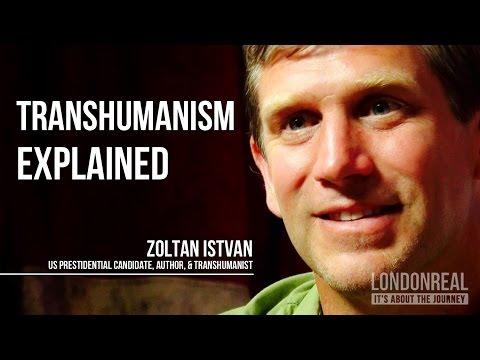Transhumanism Explained - Zoltan Istvan