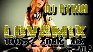 dj Byron   LOVAMIX vol 2 100% ZOUK LOVE MIX