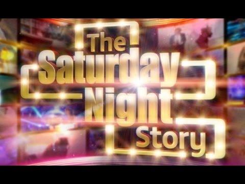 THE SATURDAY NIGHT STORY (ITV - 15 & 22.08.15)