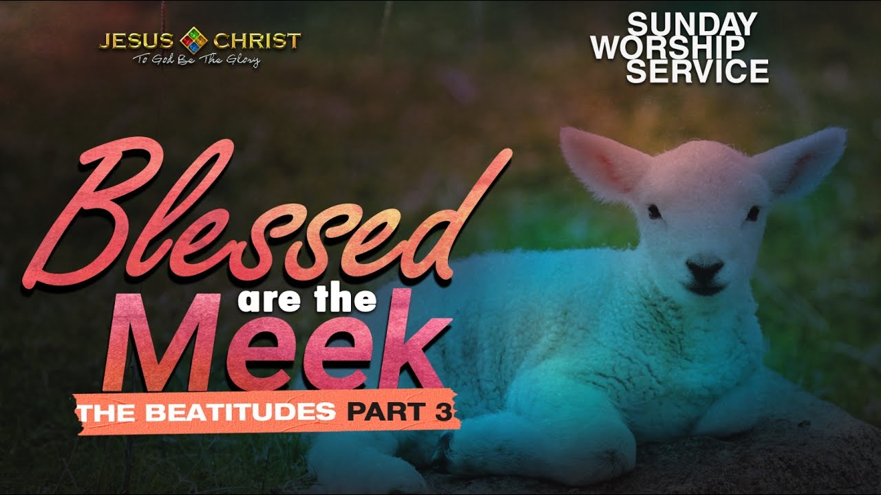 """Sunday Worship Service (September 27, 2020) - """"Blessed Are The Meek"""""""