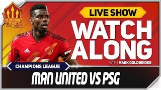 Manchester United Vs PSG L VE Watchalong