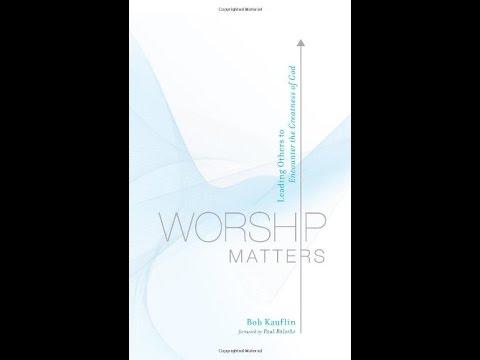 Bob Kauflin Worship Matters Pdf