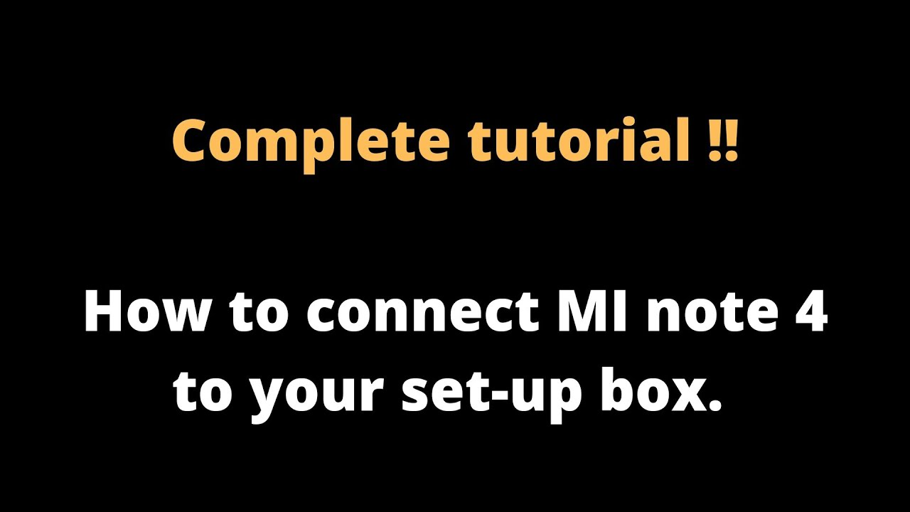 How to connect mi remote to setup box through mi note 4