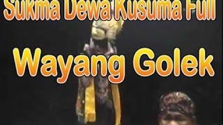 Sukma Dewa Kusuma -  Wayang Golek Asep Sunandar Sunarya