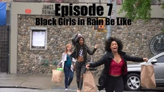 Black Girls in Rain Be Like... | Working Out the Kinks Sitcom Web Series | Season 1 | Episode 7