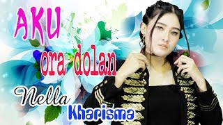 Download lagu Nella kharisma - Aku Ora Dolan [OFFICIAL]