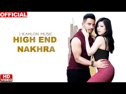 high-end-nakhra-|-full-song-|-j-kahlon-music-|-mp3-download