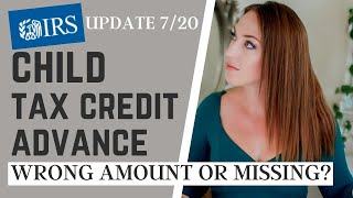 Child Tax Credit Missing or Wrong Amount - Why is My CTC Advance Missing or Incorrect - IRS Update