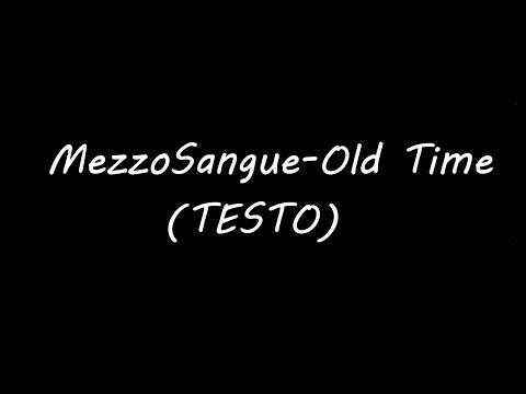 MezzoSangue - Old Time (TESTO)