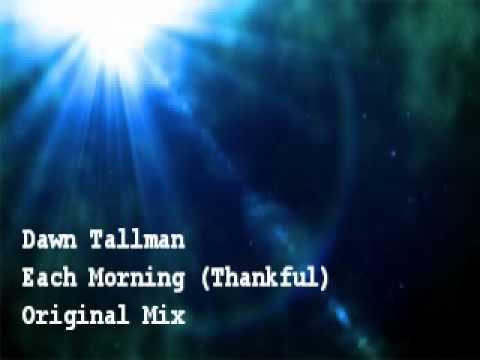Dawn Tallman - Each Morning (Thankful)