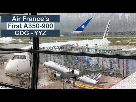 FLIGHT REVIEW | Air France's First A350-900 | Paris (CDG) To Toronto (YYZ)
