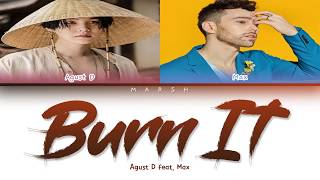 Baixar Agust D – Burn It (Feat. Max) (Color Coded Lyrics/Han/Rom/Eng/Pt-Br)