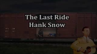 The Last Ride Hank Snow with Lyrics YouTube Videos