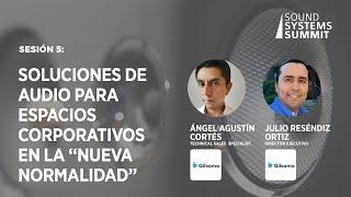 """Sesión 5  Soluciones de Audio para espacios Corporativos en la """"Nueva Normalidad"""""""