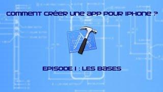 Comment créer une app pour iPhone ? - Episode 1 : Les bases [HD]