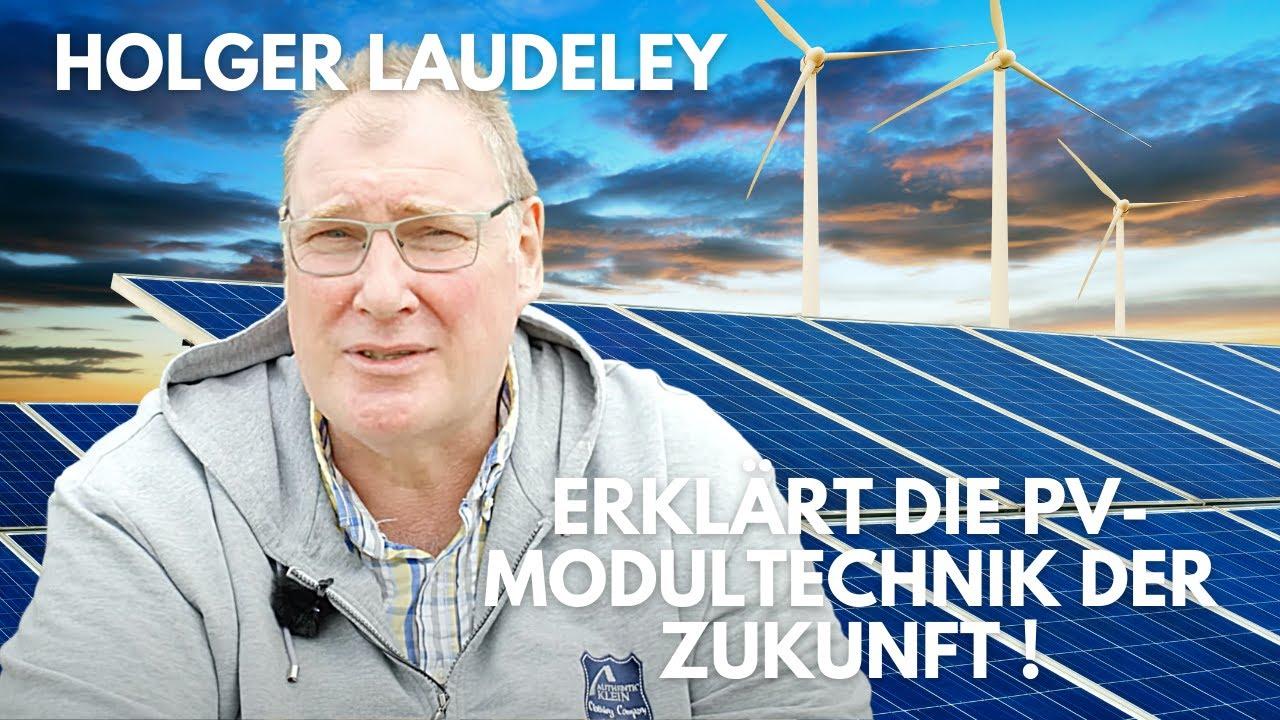 Holger Laudeley erklärt die PV-Modultechnik der Zukunft