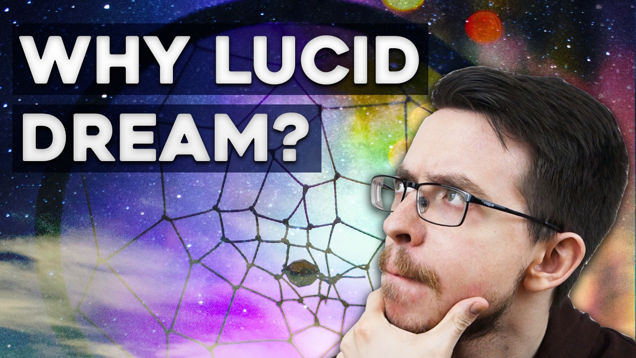 Why Lucid Dream? - 7 Reasons to Lucid Dream