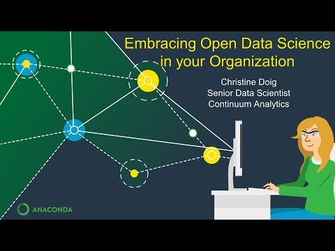 """Embracing Open Data Science in Your Organization,"" Christine Doig"