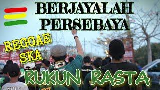Gambar cover BERJAYALAH PERSEBAYA - RUKUN RASTA Reggae (BONEK PERSEBAYA)