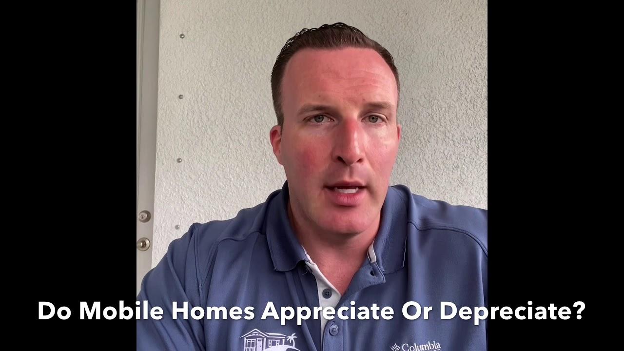 Do Mobile Homes Appreciate Or Depreciate?
