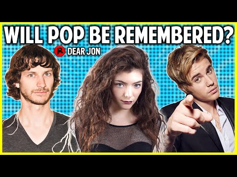 Will Modern Pop Hits Be Considered Classics in the Future? | Dear Jon