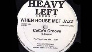 Ce Ce Rogers - CeCe's Groove (For the DJ Mix)