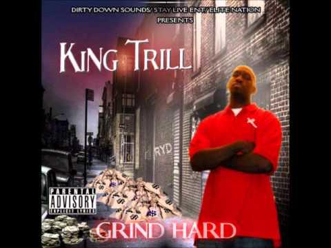 King Trill - Grind Hard New Hip Hop 2016 Music- Dallas Texas Gangsta Rap Music - Hardcore Songs