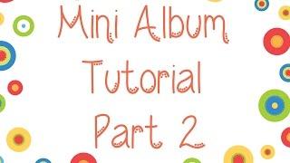 Mini Album Tutorial Part 2 - Binding
