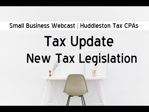 Tax Update: The New Tax Legislation (Small Business Webcast)