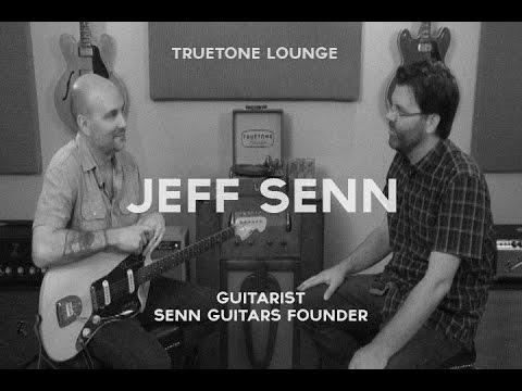 Truetone Lounge  - Jeff Senn of Senn Guitars