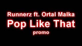 TETA Runnerz ft. Ortal Malka - Pop Like That TETA