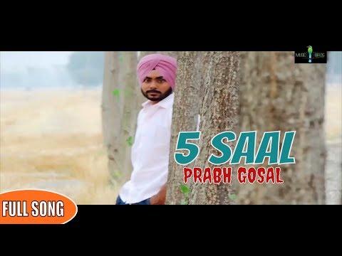 New Punjabi Songs 2017 || 5 Saal (Full Song) Prabh Gosal || Latest Punjabi Songs 2017 || Music Birds