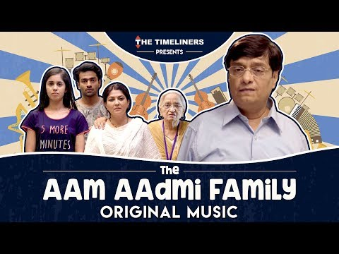 The Aam Aadmi Family Original Music  The Timeliners