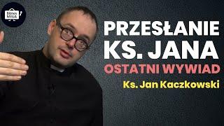 Ks. Jan Kaczkowski ( OSTATNI WYWIAD !! ) Odpowiedzialność za swoje czyny.Sukces.Przesłanie Ks. Jana