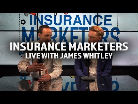 Insurance Marketers LIVE with James Whitley!