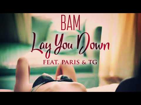 Bam - Lay You Down (ft TG, Paris)