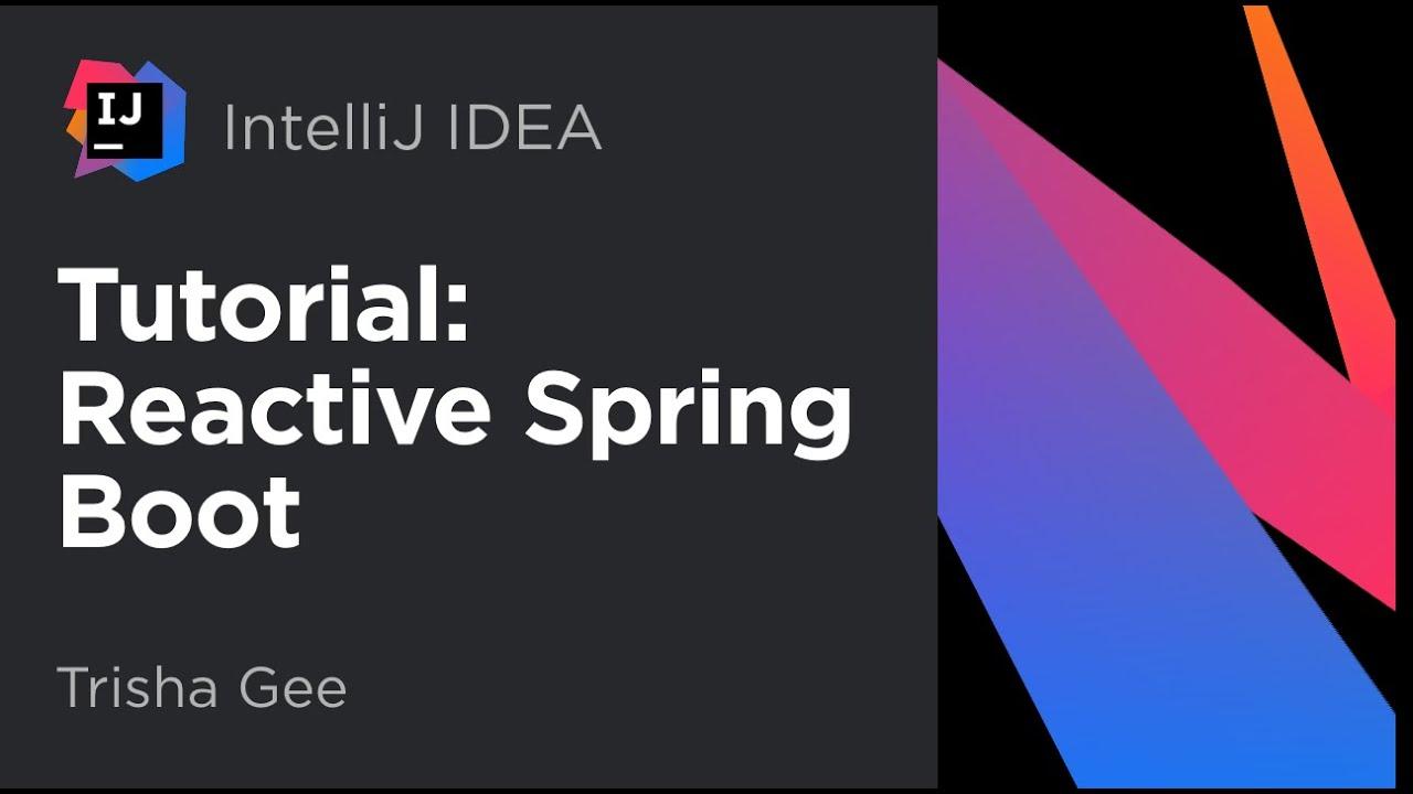 Tutorial: Reactive Spring Boot (2020)