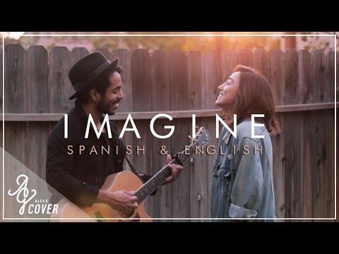 Imagine (Spanish & English Version) by John Lennon   Alex G ft Gustavo Cover