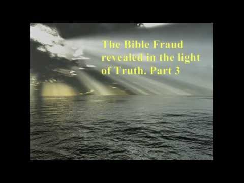 The Bible fraud revealed PART 3