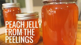 Homemade PEACH Jelly From the Peelings