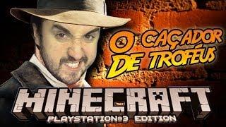 O Caçador de Troféus! - Minecraft para Playstation 3 (PS3) #01