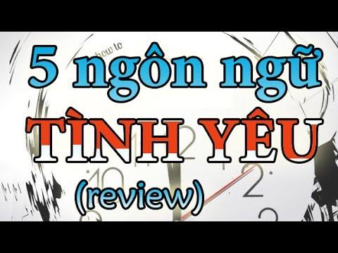 Bí quyết TÌNH YÊU HOÀN HẢO – 5 ngôn ngữ tình yêu review | DANG HNN
