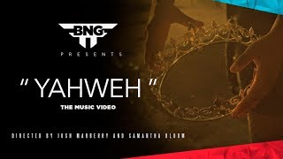 YAHWEH by BNG (official Music video)