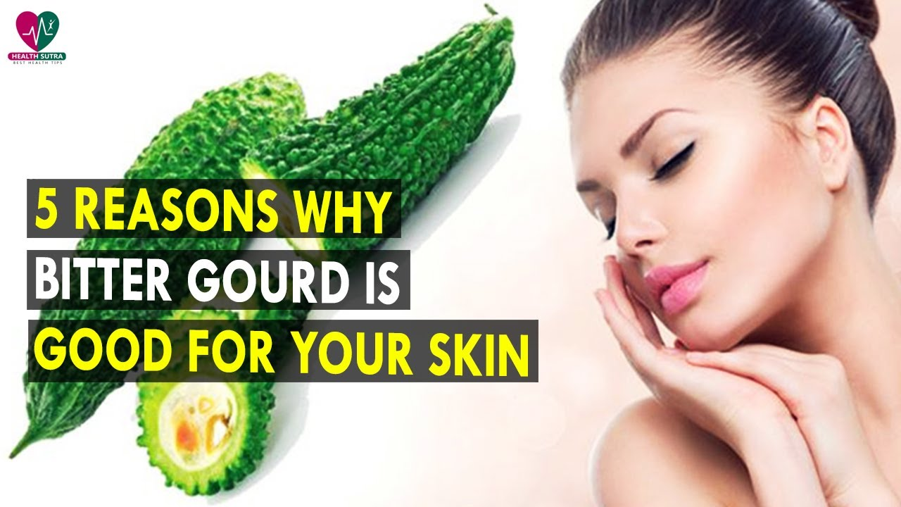 5 Reasons why bitter gourd is good for your skin